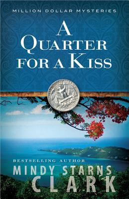 A Quarter for a Kiss - Clark, Mindy Starns