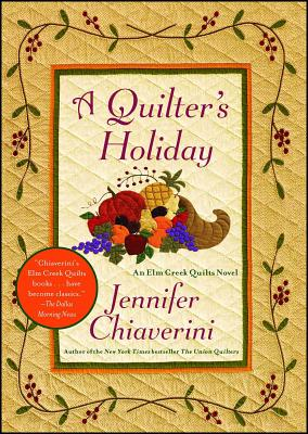 A Quilter's Holiday: An Elm Creek Quilts Novel - Chiaverini, Jennifer