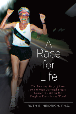A Race for Life: A Diet and Exercise Program for Superfitness and Reversing the Aging Process - Heidrich, Ruth, Dr.