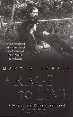 A Rage To Live: A Biography of Richard and Isabel Burton - Lovell, Mary S.