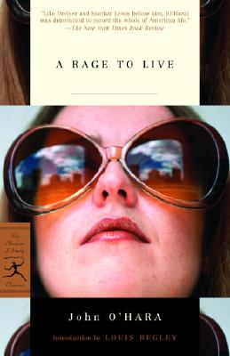 A Rage to Live - O'Hara, John, and Begley, Louis (Introduction by)
