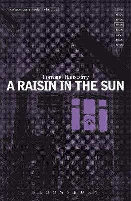 A Raisin in the Sun - Hansberry, Lorraine