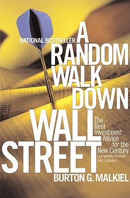 A Random Walk Down Wall Street: The Best Investment Advice for the New Century - Malkiel, Burton G