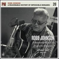 A Reasonable History of Impossible Demands 1986-2013 - Robb Johnson
