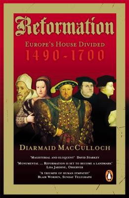 A Reformation: Europe's House Divided - MacCulloch, Diarmaid