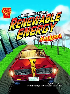 A Refreshing Look at Renewable Energy: With Max Axiom Super Scientist - Krohn, Katherine