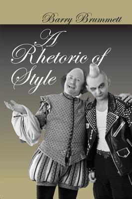 A Rhetoric of Style - Brummett, Barry