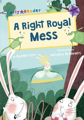 A Right Royal Mess (Early Reader) - Lyon, Rachel