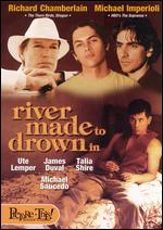 A River Made to Drown In - James Merendino