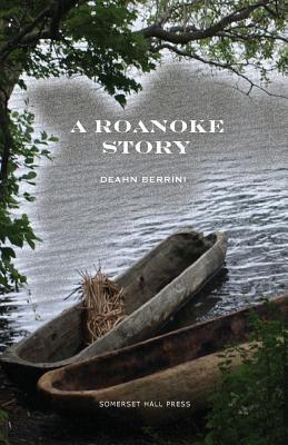 A Roanoke Story - Berrini, Deahn