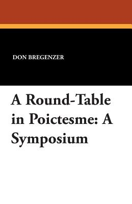 A Round-Table in Poictesme: A Symposium - Bregenzer, Don
