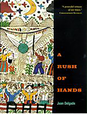 A Rush of Hands - Delgado, Juan