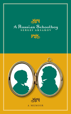A Russian Schoolboy - Aksakov, Sergei Timofeevich, and Duff, J D (Translated by)