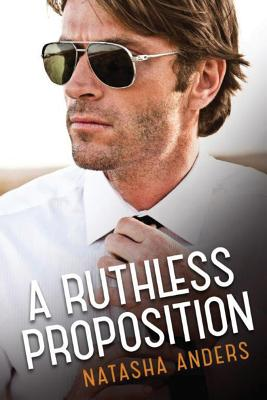 A Ruthless Proposition - Anders, Natasha