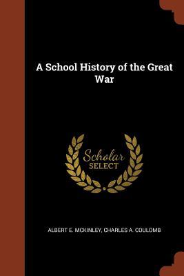 A School History of the Great War - McKinley, Albert E