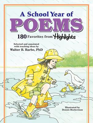 A School Year of Poems: 180 Favorites from Highlights - Barbe, Walter B, Ph.D.