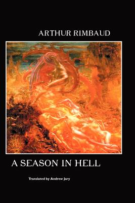 A Season in Hell - Rimbaud, Arthur, and Jary, Andrew (Editor)