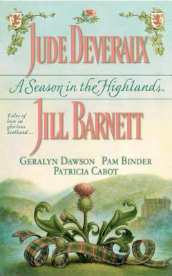 A Season in the Highlands - Deveraux, Jude, and Dawson, Geralyn, and Barnett, Jill
