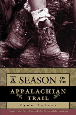 A Season on the Appalachian Trail - Setzer, Lynn