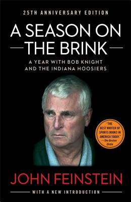 A Season on the Brink: A Year with Bob Knight and the Indiana Hoosiers - Feinstein, John