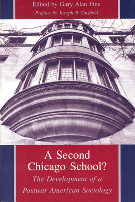 A Second Chicago School?: The Development of a Postwar American Sociology - Fine, Gary Alan (Editor)