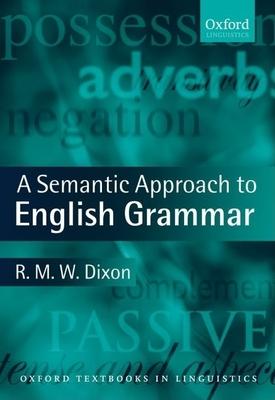 A Semantic Approach to English Grammar - Dixon, R M W