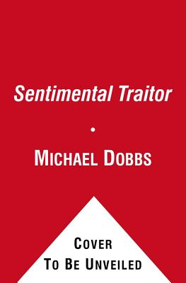 A Sentimental Traitor - Dobbs, Michael