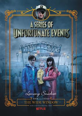 A Series of Unfortunate Events #3: The Wide Window Netflix Tie-In - Snicket, Lemony