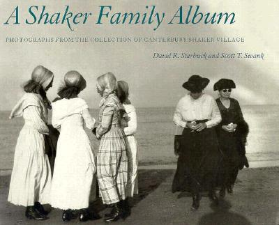 A Shaker Family Album - Starbuck, David R, and Swank, Scott T
