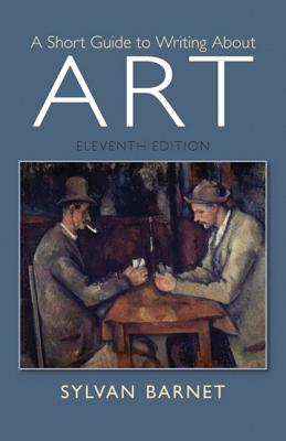 A Short Guide to Writing about Art - Barnet, Sylvan