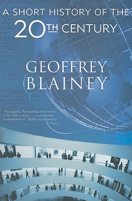 A Short History of the 20th Century - Blainey, Geoffrey