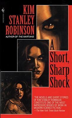 A Short, Sharp Shock - Robinson, Kim Stanley