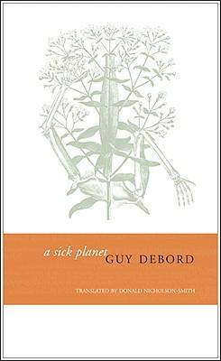 A Sick Planet - Debord, Guy