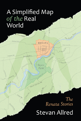 A Simplified Map of the Real World: The Renata Stories - Allred, Stevan