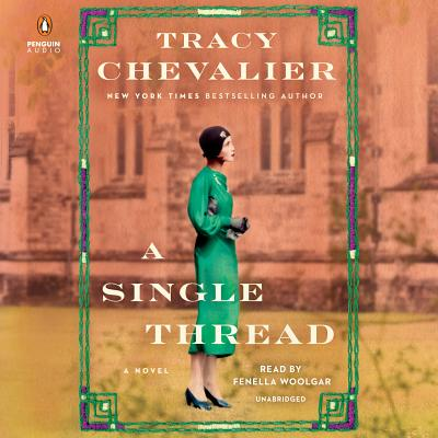 A Single Thread - Chevalier, Tracy, and Woolgar, Fenella (Read by)