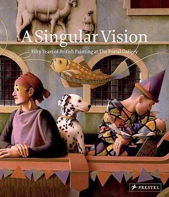 A Singular Vision: Fifty Years of British Painting at the Portal Gallery - Wilder, Jess, and Gascoigne, Laura