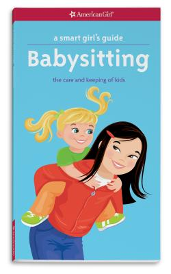 A Smart Girl's Guide: Babysitting: The Care and Keeping of Kids - Brown, Harriet