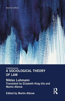 A Sociological Theory of Law - Luhmann, Niklas, and Albrow, Martin (Editor)