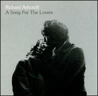 A Song for the Lovers - Richard Ashcroft