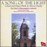 A Song Of The Light: Choral and Organ Works by Marcus Huxley