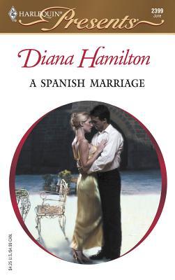 A Spanish Marriage: Latin Lovers - Hamilton, Diana