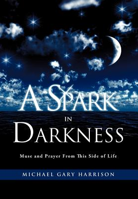A Spark in Darkness - Harrison, Michael Gary