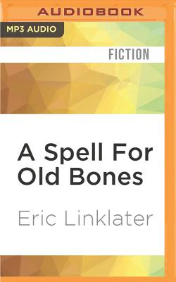 A Spell for Old Bones - Linklater, Eric