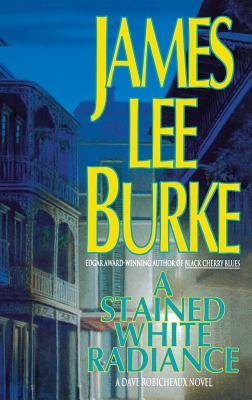A Stained White Radiance - Burke, James Lee