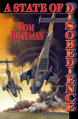 A State of Disobedience - Kratman, Tom