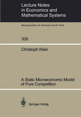 A Static Microeconomic Model of Pure Competition - Klein, Christoph