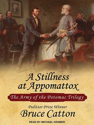A stillness at Appomattox. - Catton, Bruce