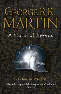 A Storm of Swords: Part 1 Steel and Snow: Part 1 - Martin, George R. R.