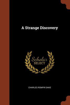 A Strange Discovery - Dake, Charles Romyn