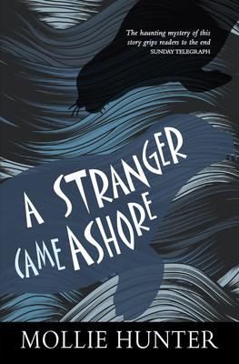 A Stranger Came Ashore - Hunter, Mollie